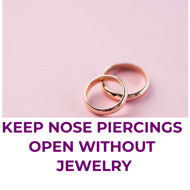 Keep Nose Piercings Open Without Jewelry